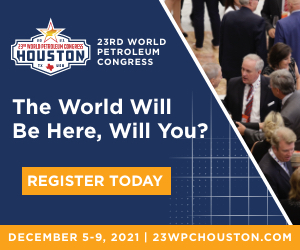 Ad - 23rd World Petroleum Congress. The World Will Be Here. Will You? Register Today. December 5-9, 2021
