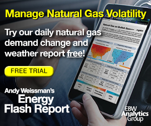 Ad - Andy Weissman's Energy Flash Report: Click for free trial from EBW Analytics