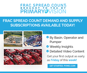 Ad - Primary Vision - Frac Spread Count Demand and Supply Subscriptions Available Today!